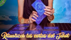 Cómo ritualizar las cartas del tarot